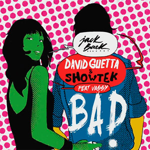 DAVID GUETTA & SHOWTEK feat. VASSY - Bad