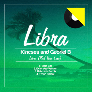 KINCSES AND GABRIEL B - Libra (Feel Your Love)