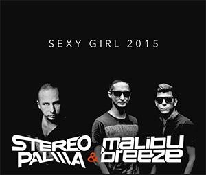 STEREO PALMA & MALIBU BREEZE feat. JEREMY CARR - Sexy Girl 2015