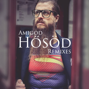 AMIGOD - Hősöd (Remixes)