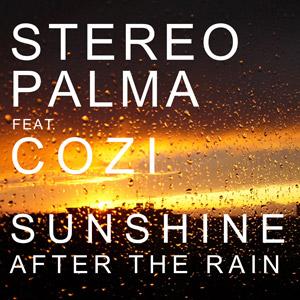 STEREO PALMA feat. COZI - Sunshine After The Rain