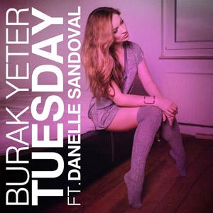 BURAK YETER ft. DANELLE SANDOVAL - Tuesday