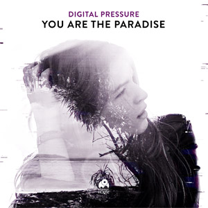 DIGITAL PRESSURE - You Are The Paradise
