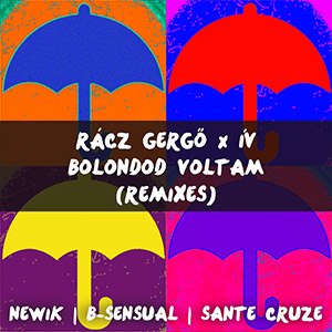 RÁCZ GERGŐ x ÍV - Bolondod voltam (Remixes)