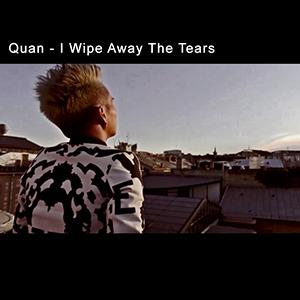 QUAN - I Wipe Away The Tears