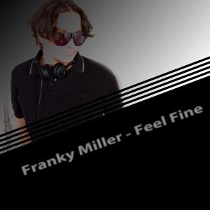FRANKY MILLER - Feel Fine