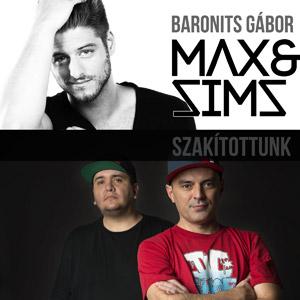 BARONITS GÁBOR, MAX & SIMS - Szakítottunk