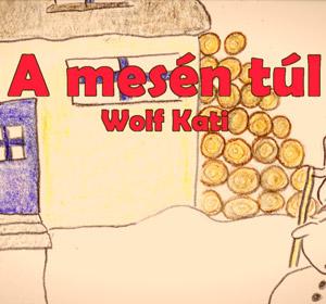 WOLF KATI - A mesén túl