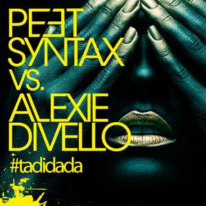 PEET SYNTAX vs. ALEXIE DIVELLO - #tadidada
