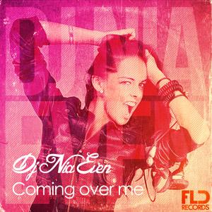 DJ NIA EVEN - Coming Over Me
