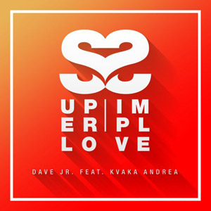 DAVE JR. feat. KVAKA ANDREA - Super Simple Love