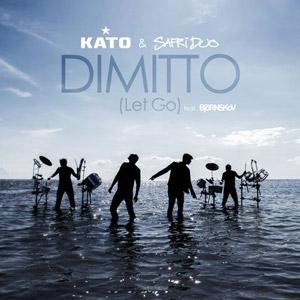 KATO & SAFRI DUO feat. BJÖRNSKOV - Dimitto (Let Go)