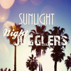 NIGHT JUGGLERS - Sunlight