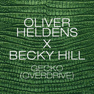 OLIVER HELDENS X BECKY HILL - Gecko (Overdrive)