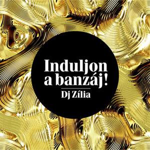 DJ ZÍLIA - Induljon a banzáj!
