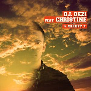 DJ DEZI feat. CHRISTINE - Miért?