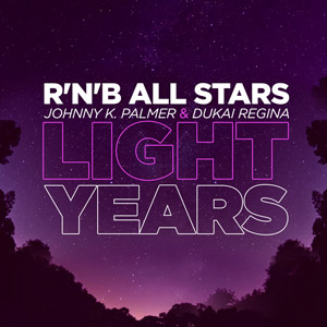 R'n'B ALL STARS (JOHNNY K. PALMER & DUKAI REGINA) - Lightyears