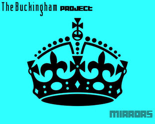 THE BUCKINGHAM PROJECT - Mirrors