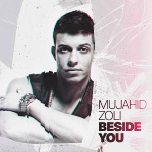 MUJAHID ZOLI - Beside You