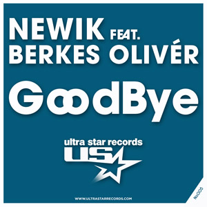 NEWIK feat. BERKES OLIVÉR - GoodBye