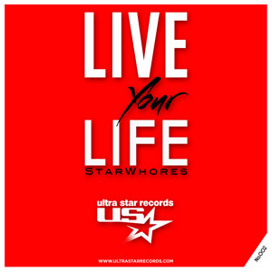 STARWHORES - Live Your Life