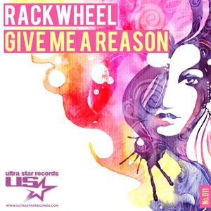 RACKWHEEL - Give Me a Reason