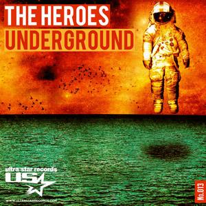 THE HEROES - Underground
