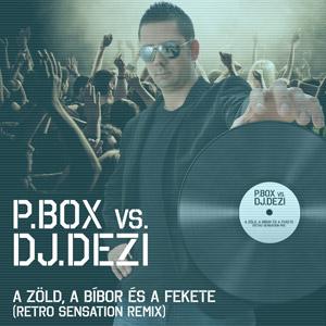 P.BOX vs. DJ.DEZI - A zöld, a bíbor és a fekete