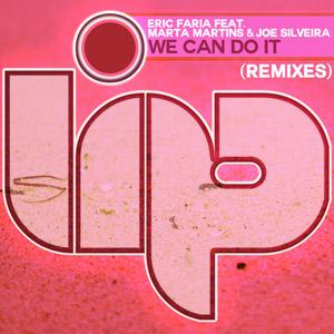 ERIC FARIA feat. MARTA MARTINS & JOE SILVEIRA - We Can Do It