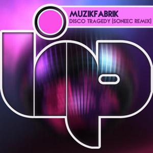 MUZIKFABRIK - Disco Tragedy (Soneec Remix)