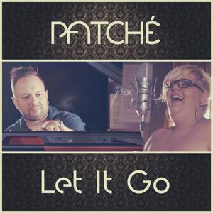 PATCHÉ - Let It Go