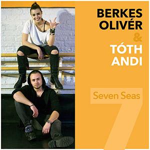 BERKES OLIVÉR & TÓTH ANDI - Seven Seas