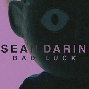 SEAN DARIN - Bad Luck