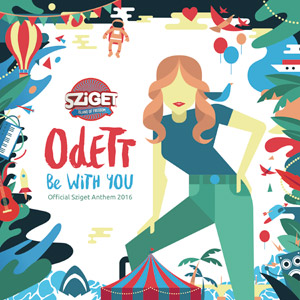 ODETT - Be With You (Official Sziget Anthem 2016)