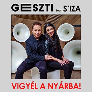 GESZTI feat. S'IZA - Vigyél a nyárba!