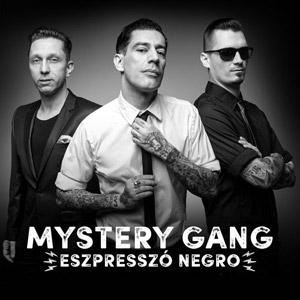 MYSTERY GANG - Eszpresszó negro!