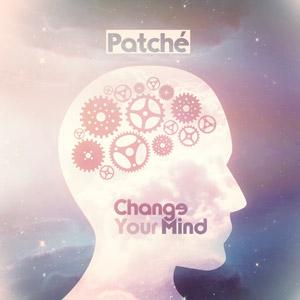 PATCHÉ - Change Your Mind