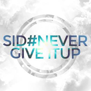 SID - Never Give It Up