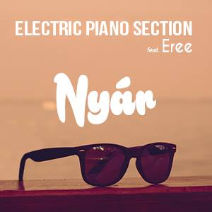 ELECTRIC PIANO SECTION feat. EREE - Nyár