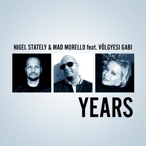 NIGEL STATELY & MAD MORELLO feat. VÖLGYESI GABI - Years