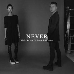 RICK RAVEN x SOUNDBREAKERS - Never