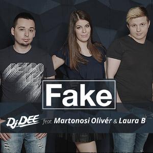 DJ DEE feat. MARTONOSI OLIVÉR & LAURA B. - Fake