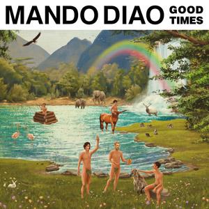 MANDO DIAO - Good Times