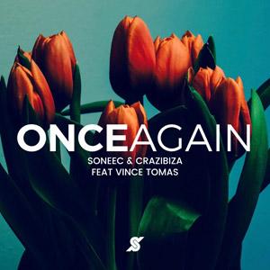 SONEEC & CRAZIBIZA feat. VINCE TOMAS - Once Again