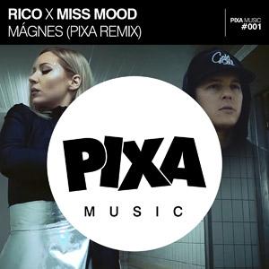 RICO x MISS MOOD - Mágnes (Pixa Remix)