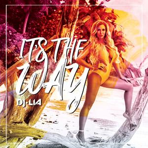 DJ LIA - It's The Way
