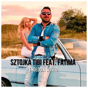 SZTOJKA TIBI feat. FATIMA - Engedd a szíved
