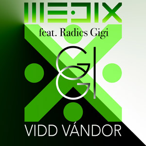 MEDIX feat. RADICS GIGI - Vidd vándor