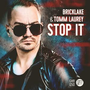 BRICKLAKE & TOMM LAUREY - Stop It