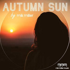 MIK MILLER - Autumn Sun